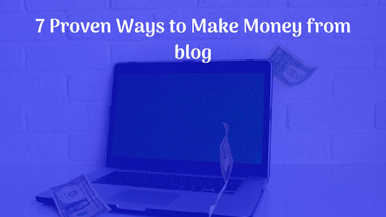 7 easiest ways to make money from blog